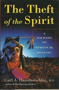 The Theft of the Spirit : A Journey to Spiritual Healing