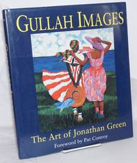 image of Gullah Images, The Art of Jonathan Green. Foreword by Pat Conroy [subtitle from dj]