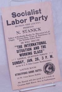image of Socialist Labor Party Section Erie County Presents N. Stanick, Editor of Radnicka Borba, So. Slovonian S.L.P. Organ. Twenty-three Years of Experience in the Socialist Labor Party. He Will Discuss