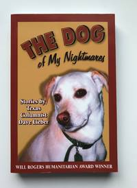 The Dog of My Nightmares: Stories by Texas Columnist Dave Lieber