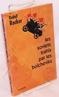 image of Les soviets trahis par les bolcheviks: la faillite du communisme d'État (1921)