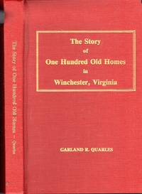 The Story of One Hundred Old Homes in Winchester, Virginia