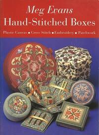 Hand-Stitched Boxes:  Plastic Canvas, Cross Stitch, Embroidery, Patchwork