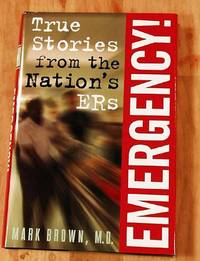 Emergency!: True Stories From The Nation's ER's.