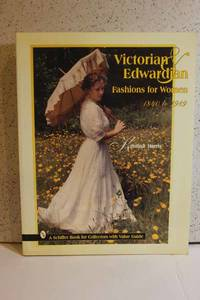 image of Victorian and Edwardian Fashions for Women 1840 to 1919