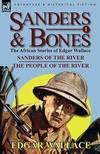 image of Sanders and Bones-the African Adventures : 1-Sanders of the River and the People of the River
