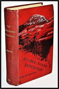 [Africa, Mountaineering] The Kilima-Njaro Expedition. a Record of Scientific Exploration in Eastern Equatorial Africa, and a General Description of Natural History, Languages, and Commerce of the Kilama-Njaro District