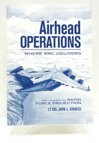 Airhead Operations - Where AMC Delivers: The Linchpin of Rapid Force Projection