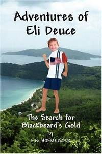 ADVENTURES OF ELI DEUCE: The Search for Blackbeard's Gold (Book 3)