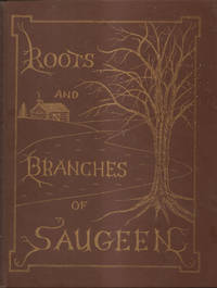 Roots and Branches of Saugeen
