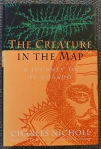image of THE CREATURE IN THE MAP:  A JOURNEY TO EL DORADO.