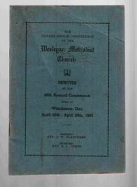 The Canada Conference of the Wesleyan Methodist Church Minutes of the 48th  Annual Conference Held At Winchester, Ontario April 25th to April 29th 1945