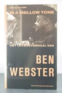In a mellow tone: Het levensverhaal van Ben Webster (Dutch Edition)