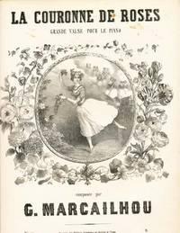 La Couronne de Roses Grande Valse pour le Piano composed by G. Marcailhou.