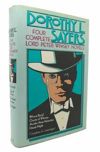 FOUR COMPLETE LORD PETER WIMSEY NOVELS Whose Body? / Clouds of Witness /  Murder Must Advertise /...