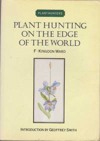 Plant Hunting on the Edge of the World [Plant Hunters]