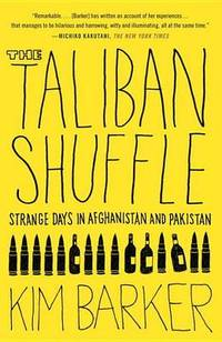 image of Taliban Shuffle: Strange Days in Afghanistan and Pakistan