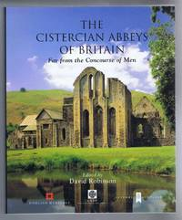 image of The Cistercian Abbeys of Britain. Far From the Concourse of Men