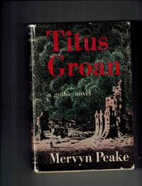 Titus Groan; A Gothic Novel