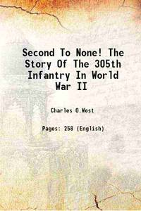 Second To None! The Story Of The 305th Infantry In World War II 1949 [Hardcover]