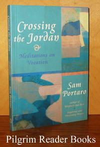 Crossing the Jordan: Meditations on Vocation.