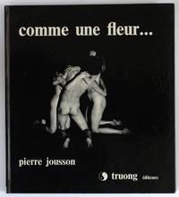 Comme une fleur... Photographies de Pierre Jousson, texte de Jan Nova, préface de Michel Bernard.