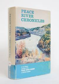 image of Peace River Chronicles: Eighty-one Eye-Witness accounts from the first Exploration in 1793 of The Peace River Region of British Columbia, Including the Finlay and the Parsnip River Basins