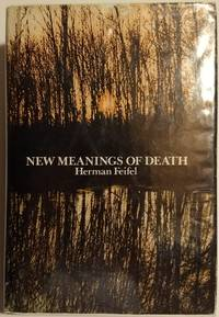 New Meanings of Death by Herman Feifel by Herman Feifel - Hardcover - 1977 2019-08-23 - from Resource for Art and Music Books (SKU: SKU1002506)