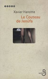 Le Couteau de Jenufa by Hanotte Xavier - Paperback - 2008 - from Livre Nomade and Biblio.com