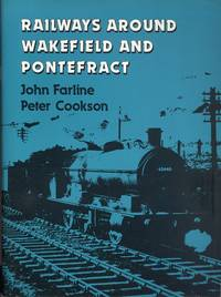 Railways Around Wakefield and Pontefract