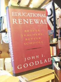 Educational Renewal by  John I Goodlad - 1st Edition 2nd Printing - 1994 - from Henniker Book Farm and Biblio.com