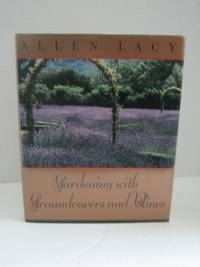 Lacy, Allen by Gardenivg With Groundcovers and Vines - 1st Edition - 1993 - from Brass DolphinBooks and Biblio.com