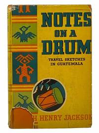 Notes on a Drum: Travel Sketches in Guatemala