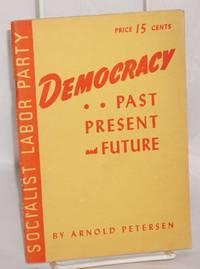 Democracy; past, present and future
