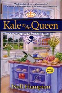 image of Kale To The Queen: A Kensington Palace Chef Mystery