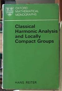image of Classical Harmonic Analysis and Locally Compact Groups (Oxford Mathematical Monographs)