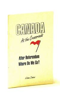 Canada at the Crossroads - After the Referendum Where Do We Go?