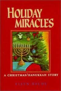 Holiday Miracles : A Christmas/Hanukkah Story