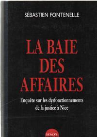 La Baie des affaires : Enquête sur les dysfonctionnements de la justice à Nice by Fontenelle Sébastien  - Paperback  - 2003  - from philippe arnaiz (SKU: 61538)