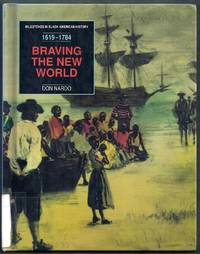 Milestones in Black American History 1619-1784. Braving the New World.  From the Arrival of the...