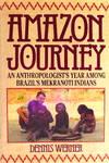 image of Amazon Journey: An Anthropologist's Year Among Brazil's Mekranoti Indians