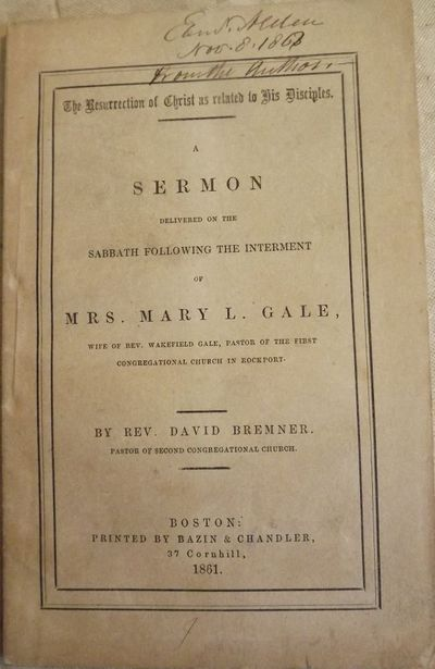 1861. BREMNER, Rev. David. A SERMON DELIVERED ON THE SABBATH FOLLOWING THE INTERMENT OF MRS. MARY L....