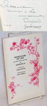 Messengers of life and other poems and songs by Edith Segal. Drawings by Samuel Kamen, introduction by Alice Childress
