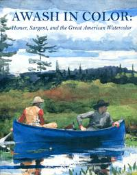 image of Awash in Color: Homer, Sargent and the Great American Watercolor