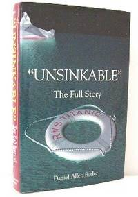 """""""Unsinkable"""" The Full Story of RMS Titanic"""