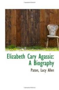 image of Elizabeth Cary Agassiz: A Biography