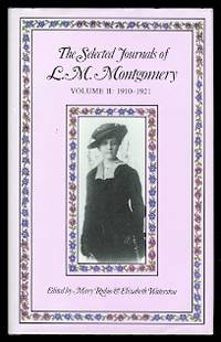 image of THE SELECTED JOURNALS OF L.M. MONTGOMERY.  VOLUME II: 1910-1921.