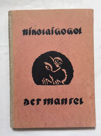 Der Mantel  [ The Overcoat ] by  Nikolai Gogol - Hardcover - Limited Edition - 1919 - from Foster Books and Biblio.com