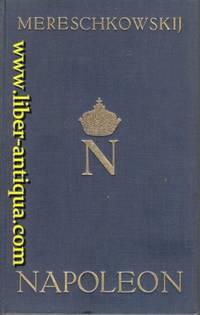 Napoleon - Sein Leben - Napoleon der Mensch