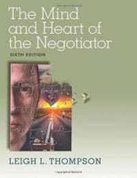The Mind and Heart of the Negotiator (6th Edition)